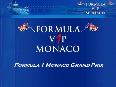 Formula 1 Monaco Grand Prix © AP Concept. Formula V1P Monaco ® is specialized in VIP Hospitality on the Principality of Monaco, for teams, sponsors of.