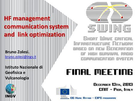 HF management communication system and link optimization Bruno Zolesi.  Istituto Nazionale di Geofisica e Vulcanologia.
