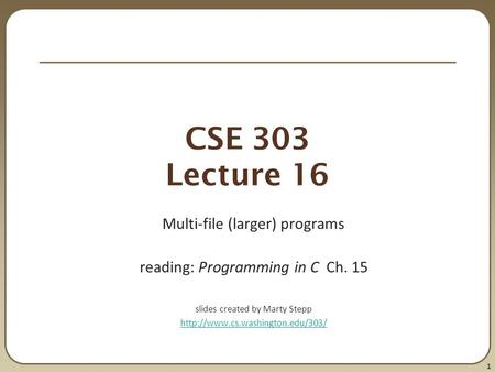 CSE 303 Lecture 16 Multi-file (larger) programs