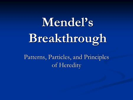 Mendel's Breakthrough