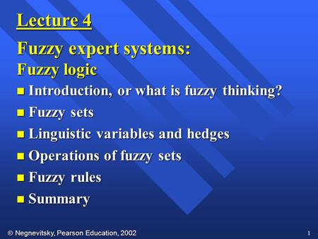 Lecture 4 Fuzzy expert systems: Fuzzy logic