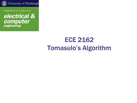 ECE 2162 Tomasulo's Algorithm. Implementing Dynamic Scheduling Tomasulo's Algorithm –Used in IBM 360/91 (in the 60s) –Tracks when operands are available.