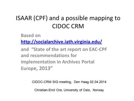 "ISAAR (CPF) and a possible mapping to CIDOC CRM Based on   and ""State of."