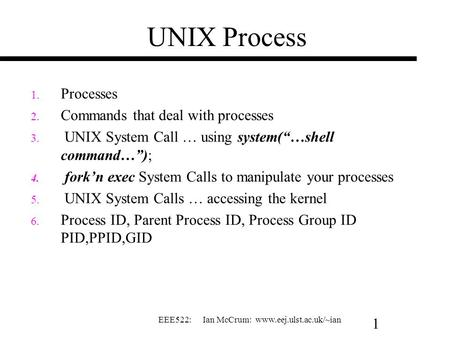 UNIX Process Processes Commands that deal with processes