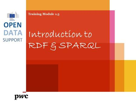 Training Module 1.3 Introduction to RDF & SPARQL.