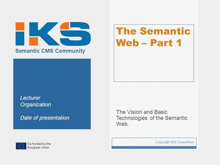 The Vision and Basic Technologies of the Semantic Web.