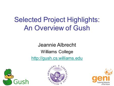 Selected Project Highlights: An Overview of Gush Jeannie Albrecht Williams College