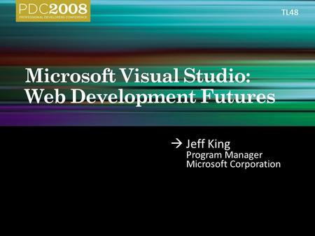  Jeff King Program Manager Microsoft Corporation TL48.