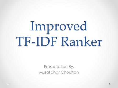 Improved TF-IDF Ranker