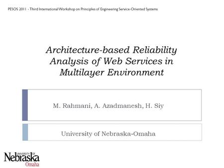PESOS 2011 - Third International Workshop on Principles of Engineering <strong>Service</strong>-<strong>Oriented</strong> Systems <strong>Architecture</strong>-based Reliability Analysis of Web <strong>Services</strong>.