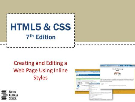 Creating and Editing a Web Page Using Inline Styles HTML5 & CSS 7 th Edition.