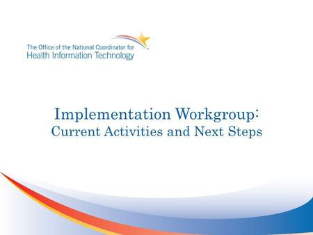 Implementation Workgroup: Current Activities and Next Steps.