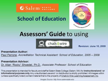 Assessors' Guide to using School of Education Presentation Author: Paul Perrone, Accreditation Technical Assistant: School of Education, 2005 – 2009 Presentation.