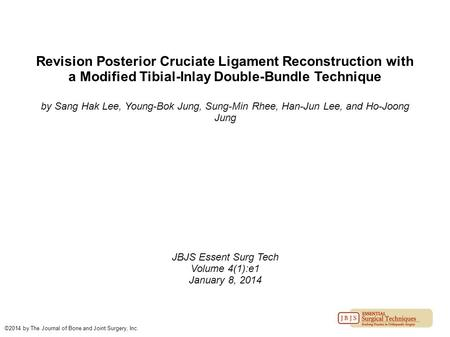 Revision Posterior Cruciate Ligament Reconstruction with a Modified Tibial-Inlay Double-Bundle Technique by Sang Hak Lee, Young-Bok Jung, Sung-Min Rhee,