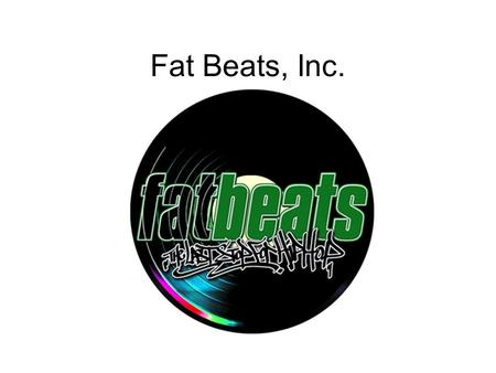 Fat Beats, Inc.. What is it? History Retail basement store open in 1994 Owned by Joseph Abajian (DJ, B-Boy, and producer DJ Jab) Fat Beats, Inc. Headquarters.