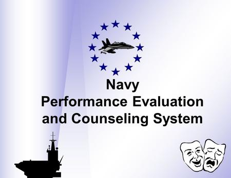 Navy Performance Evaluation and Counseling System.