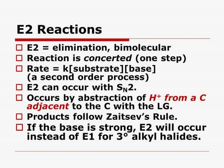 Unit 4 - 5 4/11/2017 E2 Reactions E2 = elimination, bimolecular