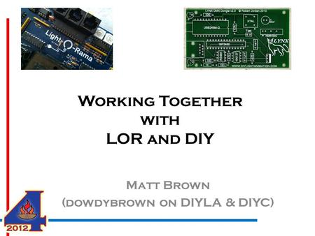 Working Together with LOR and DIY Matt Brown (dowdybrown on DIYLA & DIYC)