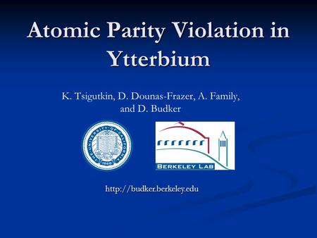 Atomic Parity Violation in Ytterbium, K. Tsigutkin, D. Dounas-Frazer, A. Family, and D. Budker