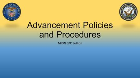 Advancement Policies and Procedures MIDN 3/C Sutton.