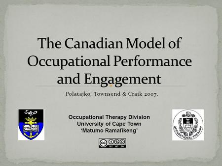 The Canadian Model of Occupational Performance and Engagement