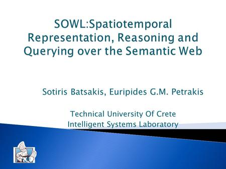 Sotiris Batsakis, Euripides G.M. Petrakis Technical University Of Crete Intelligent Systems Laboratory.