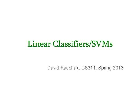 Linear Classifiers/SVMs