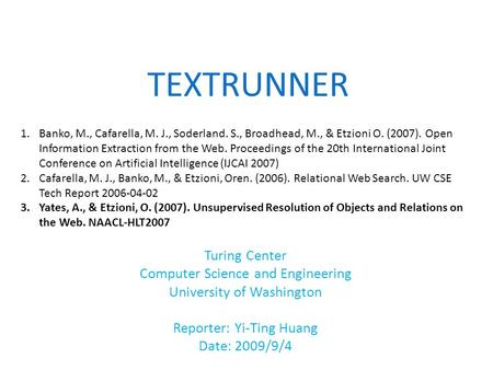 TEXTRUNNER Turing Center Computer Science and Engineering