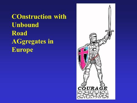 COnstruction with Unbound Road AGgregates in Europe.