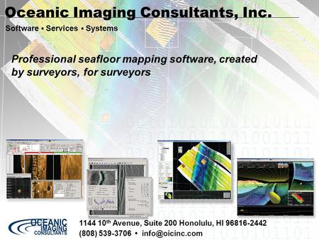 June 2006 OIC Background 1144 10 th Avenue, Suite 200 Honolulu, HI 96816-2442 (808) 539-3706 Software Services Systems Oceanic Imaging.