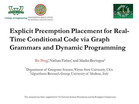 Explicit Preemption Placement for Real- Time Conditional Code via Graph Grammars and Dynamic Programming Bo Peng, Nathan Fisher, and Marko Bertogna Department.