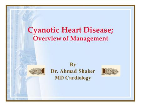 Cyanotic Heart Disease; Overview of Management