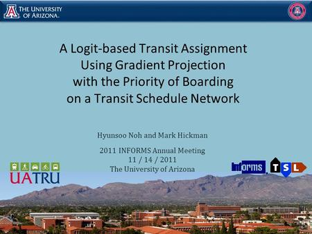 A Logit-based Transit Assignment Using Gradient Projection with the Priority of Boarding on a Transit Schedule Network Hyunsoo Noh and Mark Hickman 2011.