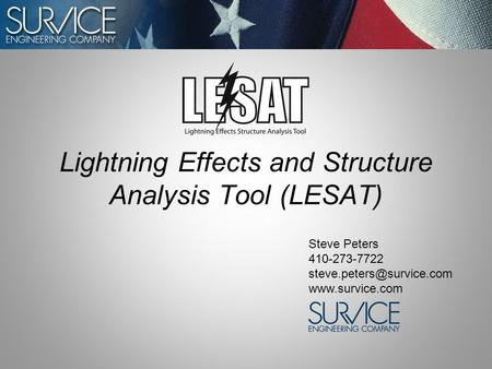Lightning Effects and Structure Analysis Tool (LESAT) Steve Peters 410-273-7722