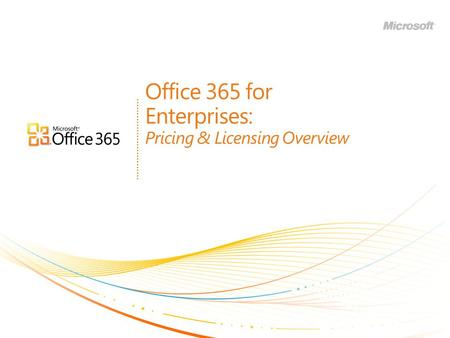 Office 365 for Enterprises: Pricing & Licensing Overview.