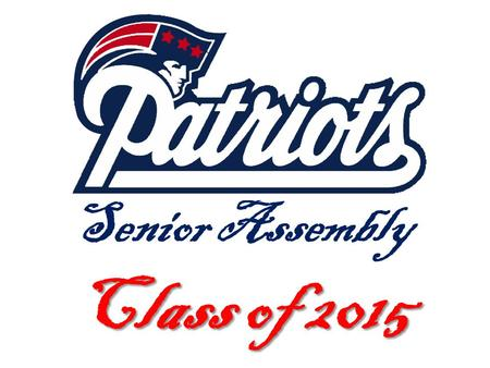 Class of 2015 Senior Assembly Class of 2015. Senior news  If you are making up credits, all work should be completed and the grade posted to your transcript.