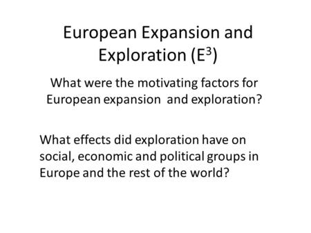 factors that promoted european exploration What were the ecnomic,technological, political, and religious factors that promoted european exploration from about 1450 to about 1525 i need to give a.