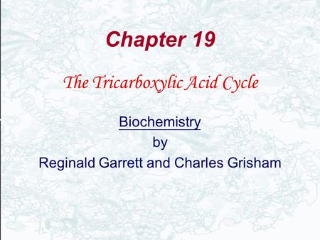 Chapter 19 The Tricarboxylic Acid Cycle Biochemistry by