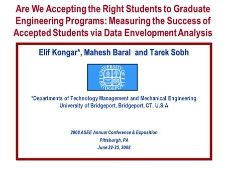Elif Kongar*, Mahesh Baral and Tarek Sobh *Departments of Technology Management and Mechanical Engineering University of Bridgeport, Bridgeport, CT, U.S.A.