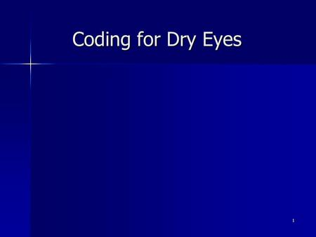 Coding for Dry Eyes.