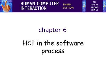 Chapter 6 HCI in the software process. Software engineering and the design process for interactive systems Usability engineering Iterative design and.