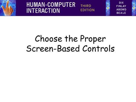 Choose the Proper Screen-Based Controls. Operable Controls Buttons Is developed within the physical constraints imposed by the hardware on which it is.