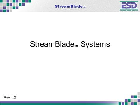 StreamBlade TM StreamBlade TM Systems Rev 1.2. StreamBlade TM 2 Choose your EDT I/O and EDT Main Board combinations… SS/GS Combo 3 SS/GS L-Band & IF SS/GS.
