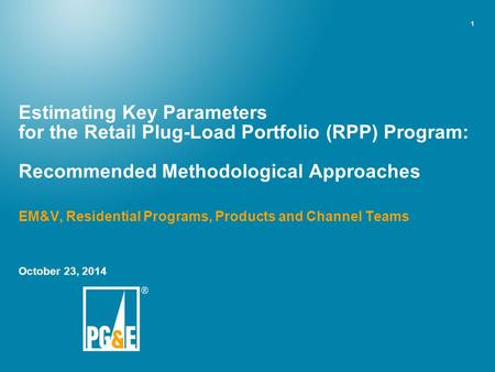 Estimating Key Parameters for the Retail Plug-Load Portfolio (RPP) Program: Recommended Methodological Approaches EM&V, Residential Programs, Products.