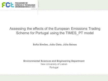 Assessing effects of EU ETS for Portugal – IEW 2007 Assessing the effects of the European Emissions Trading Scheme for Portugal using the TIMES_PT model.