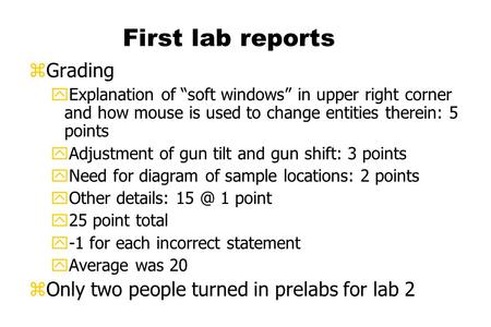 "First lab reports zGrading yExplanation of ""soft windows"" in upper right corner and how mouse is used to change entities therein: 5 points yAdjustment."