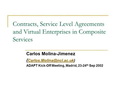 Contracts, Service Level Agreements and Virtual Enterprises in Composite Services Carlos Molina-Jimenez (