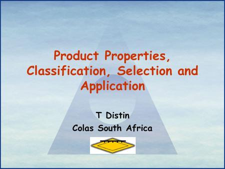 Product Properties, Classification, Selection and Application