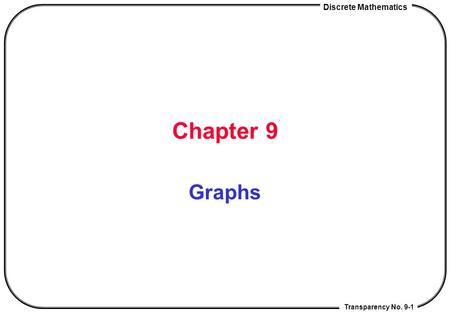 Chapter 9 Graphs.