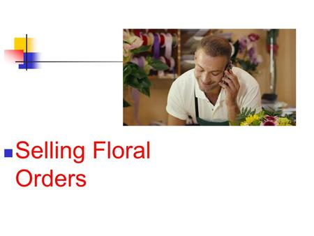 Selling Floral Orders. Next Generation Science / Common Core Standards Addressed! CCSS. ELA Literacy. WHST.11 ‐ 12.4 Produce clear and coherent writing.
